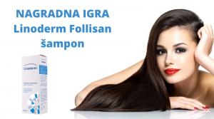 Nagradna igra – Linoderm Follisan šampon